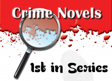 Crime Novels: 1st in Series