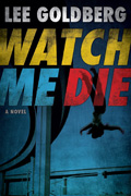 Watch Me Die by Lee Goldberg
