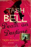 Death on Daytime by Tash Bell