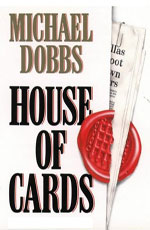 House of Cards by Michael Dobbs
