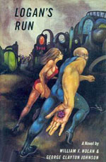 Logan's Run by by William F. Nolan and George Clayton Johnson