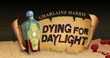 Dying for Daylight (Charlaine Harris)